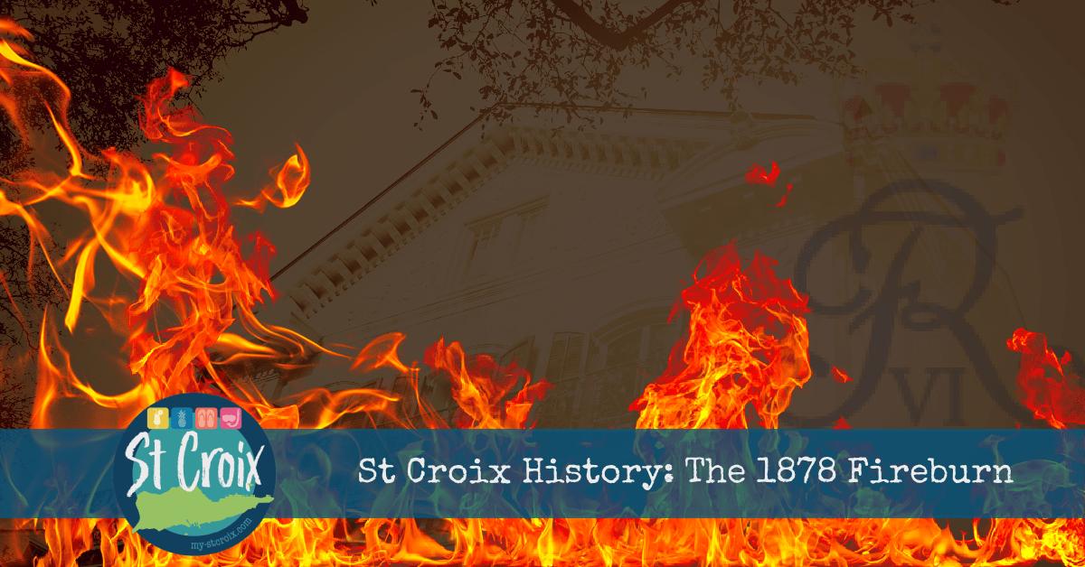 St Croix Fireburn 1878